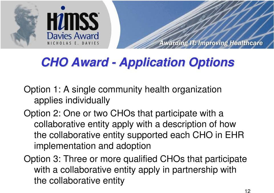 the collaborative entity supported each CHO in EHR implementation and adoption Option 3: Three or more
