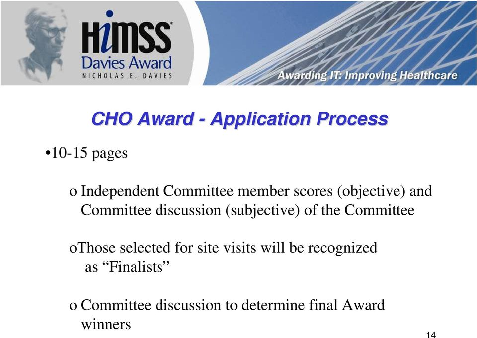 the Committee othose selected for site visits will be recognized as