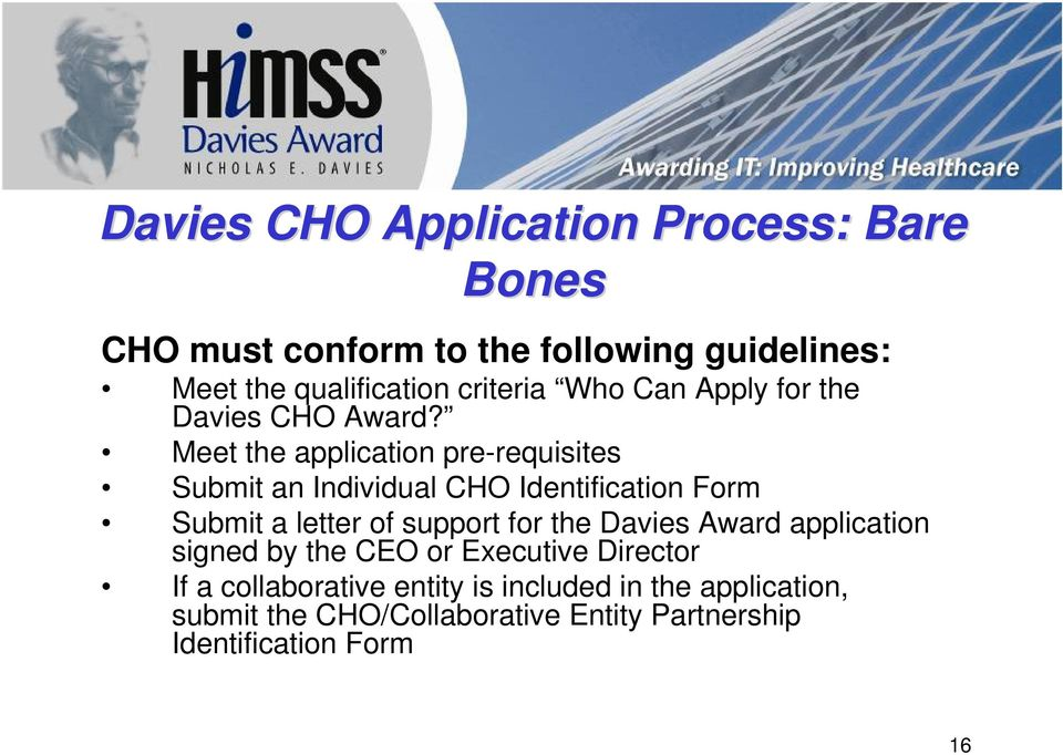Meet the application pre-requisites Submit an Individual CHO Identification Form Submit a letter of support for the