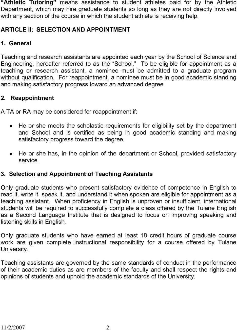 General Teaching and research assistants are appointed each year by the School of Science and Engineering, hereafter referred to as the School.
