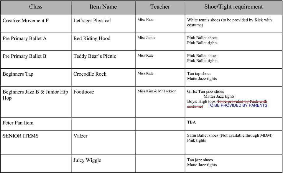 shoes Beginners Jazz B & Junior Hip Hop Footloose Miss Kim & Mr Jackson Girls: Tan jazz shoes Matter Jazz tights Boys: High tops (to be provided