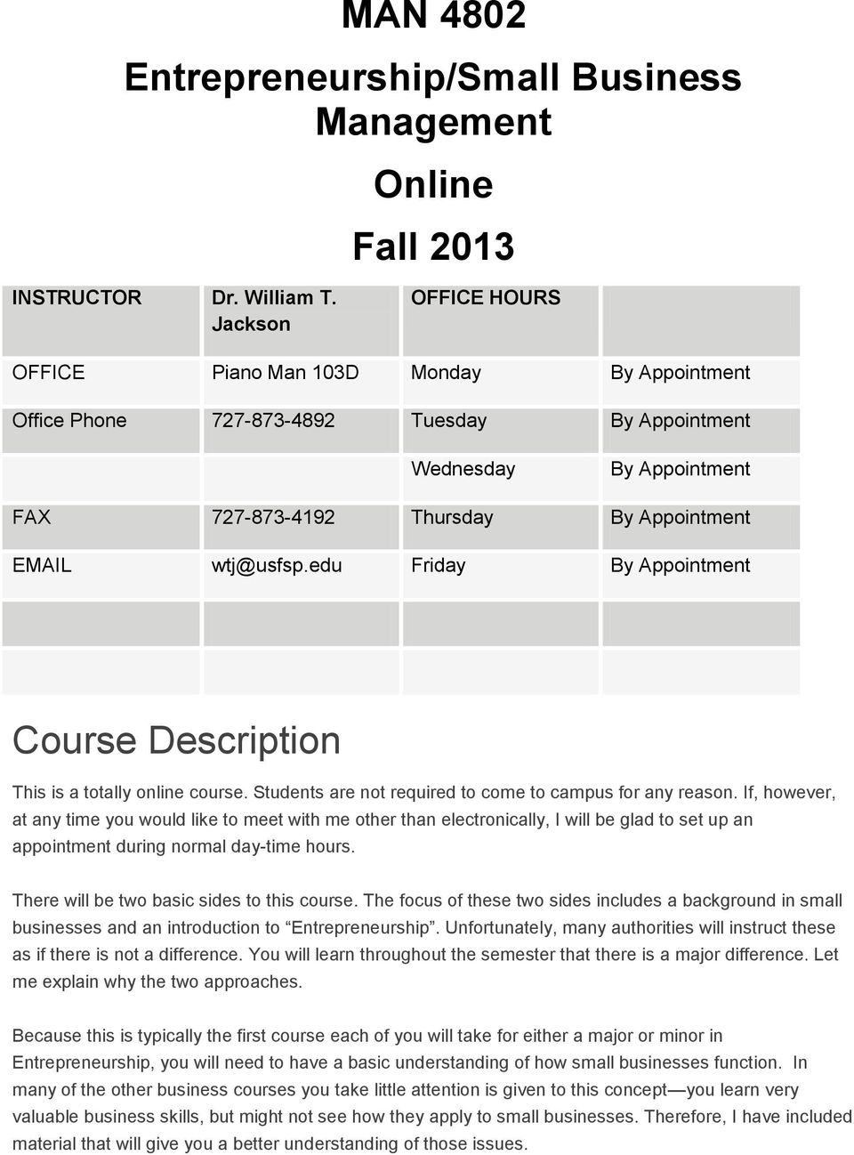 edu Friday By Appointment Course Description This is a totally online course. Students are not required to come to campus for any reason.