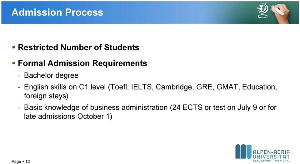 Cambridge, GRE, GMAT, Education, foreign stays) - Basic knowledge of