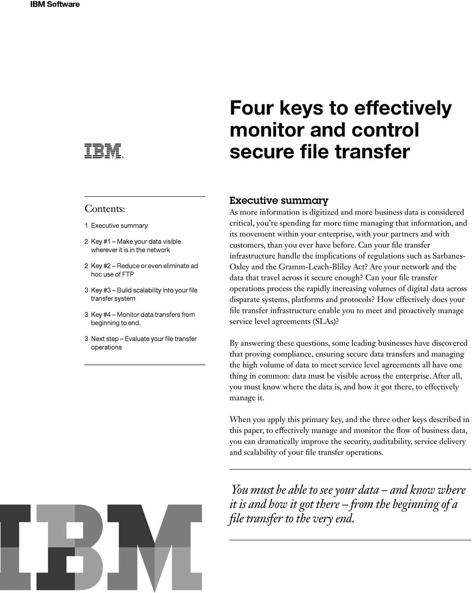 3 Next step Evaluate your file transfer operations Executive summary As more information is digitized and more business data is considered critical, you re spending far more time managing that