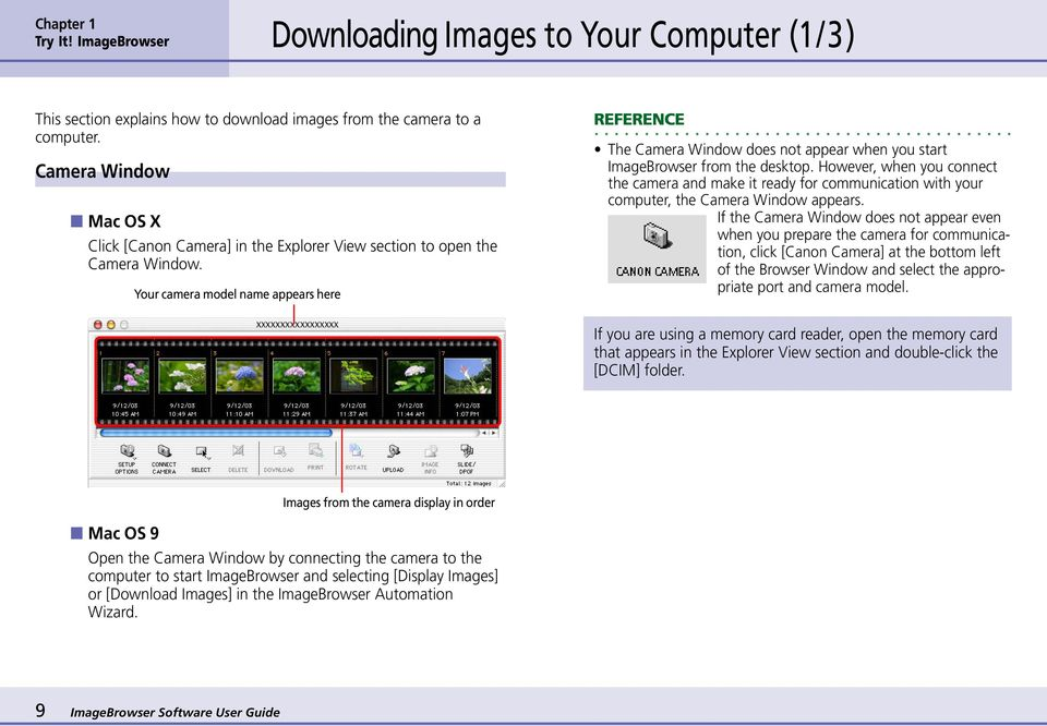 Your camera model name appears here The Camera Window does not appear when you start ImageBrowser from the desktop.