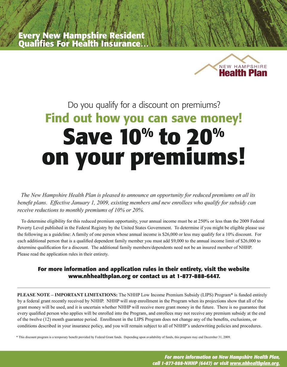 Effective January 1, 2009, existing members and new enrollees who qualify for subsidy can receive reductions to monthly premiums of 10% or 20%.