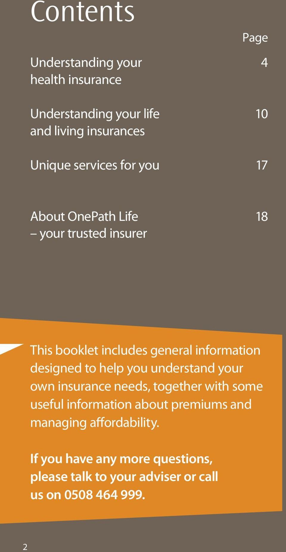 designed to help you understand your own insurance needs, together with some useful information about premiums