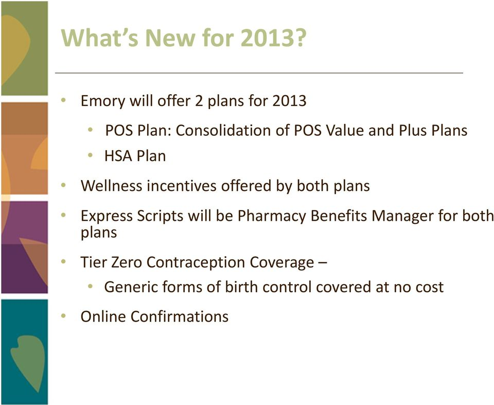 Plans HSA Plan Wellness incentives offered by both plans Express Scripts will be