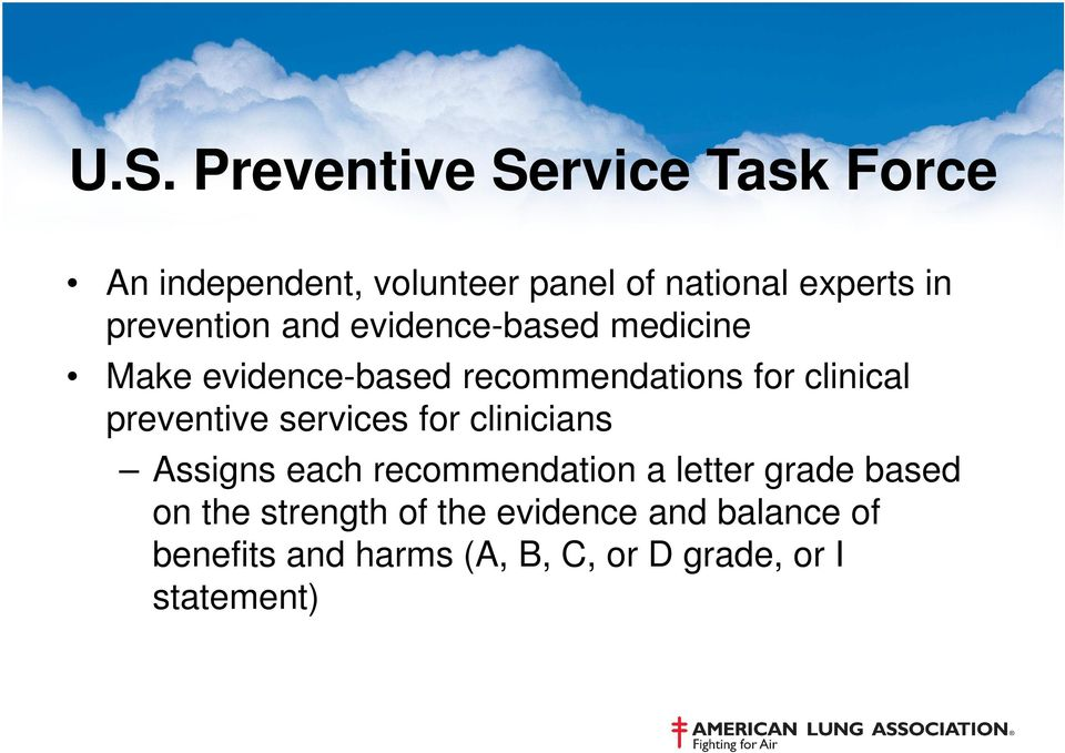 preventive services for clinicians Assigns each recommendation a letter grade based on the