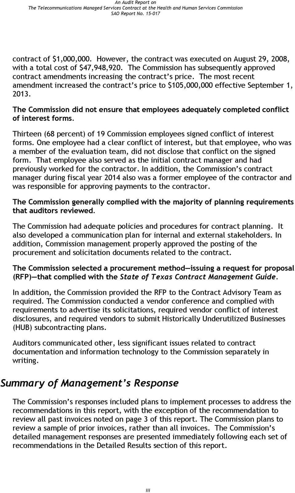 The most recent amendment increased the contract s price to $105,000,000 effective September 1, 2013. The Commission did not ensure that employees adequately completed conflict of interest forms.