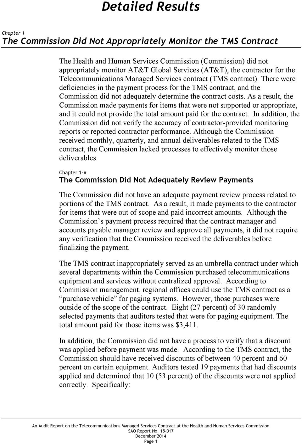 There were deficiencies in the payment process for the TMS contract, and the Commission did not adequately determine the contract costs.