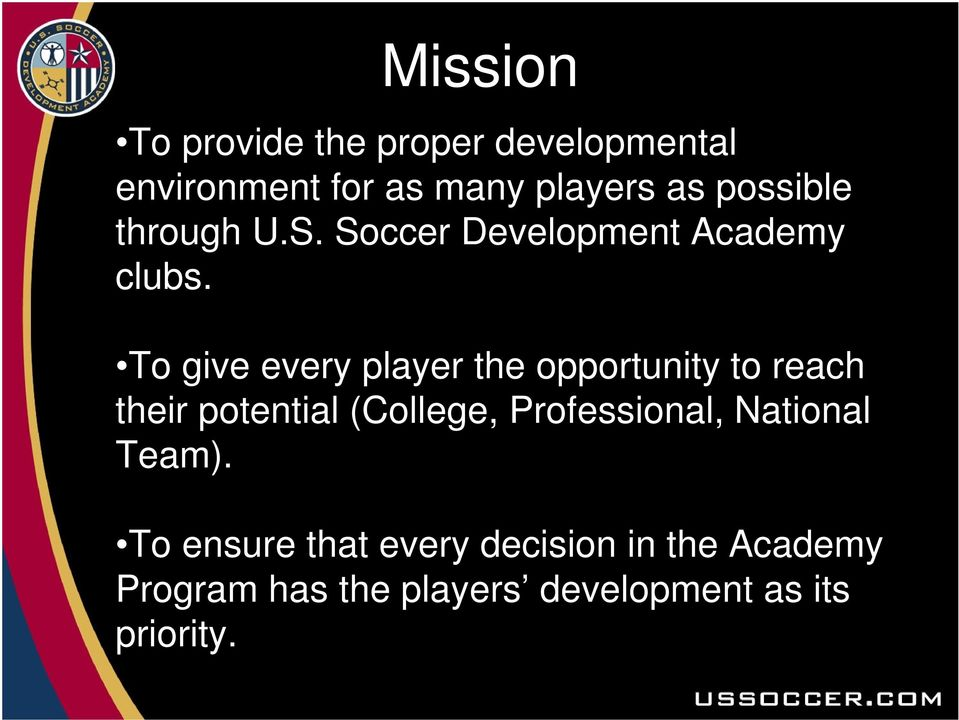 To give every player the opportunity to reach their potential (College,