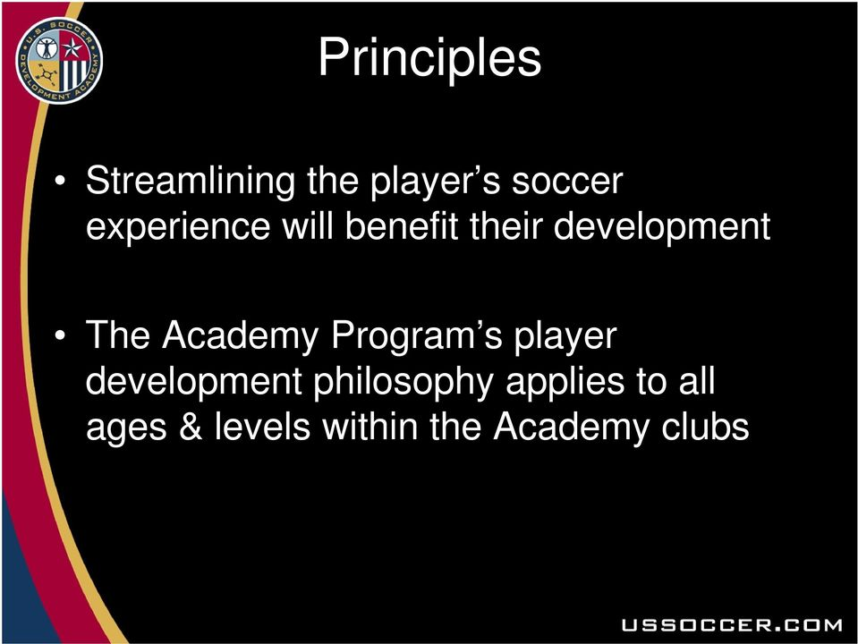 Academy Program s player development philosophy