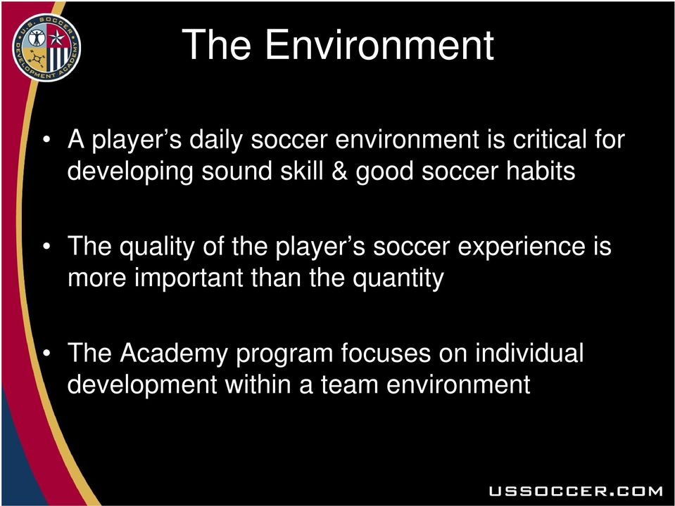 player s soccer experience is more important than the quantity The