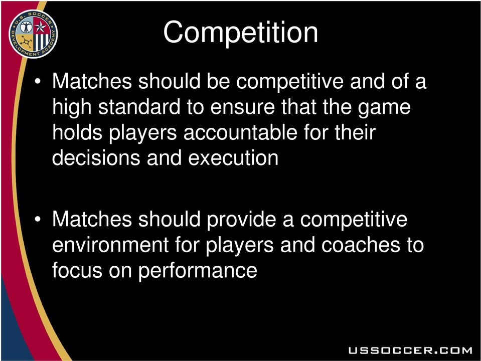 for their decisions and execution Matches should provide a