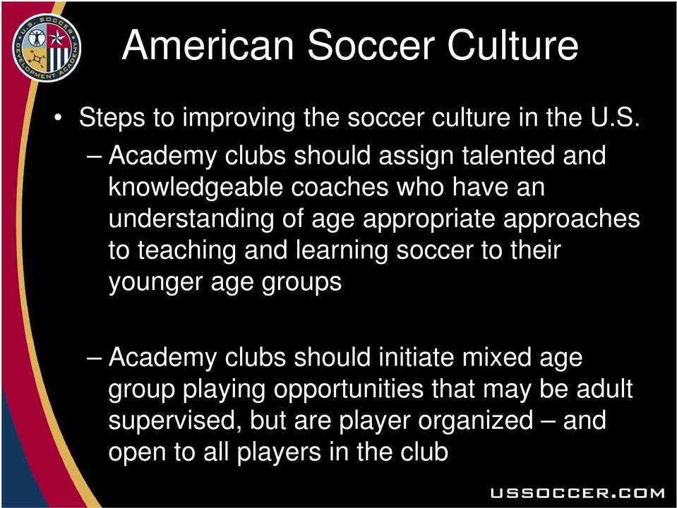 eps to improving the soccer culture in the U.S.