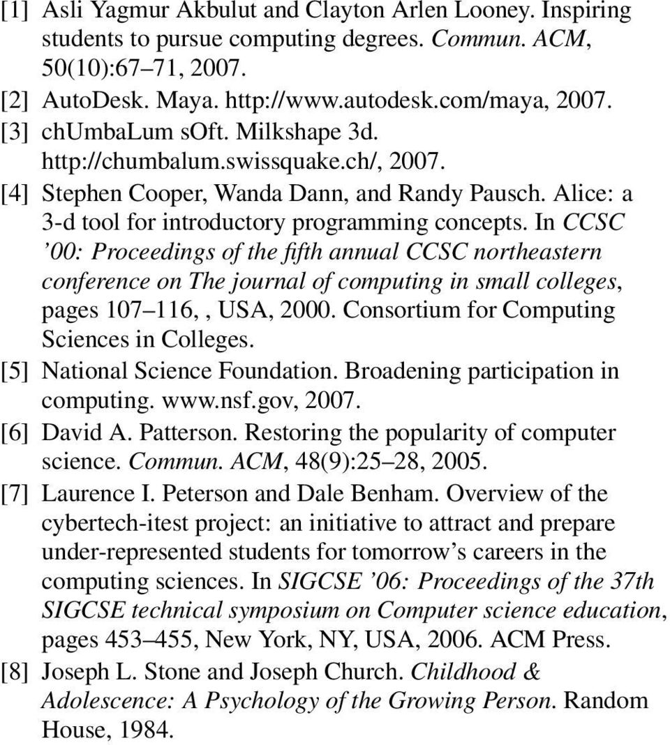 In CCSC 00: Proceedings of the fifth annual CCSC northeastern conference on The journal of computing in small colleges, pages 107 116,, USA, 2000. Consortium for Computing Sciences in Colleges.