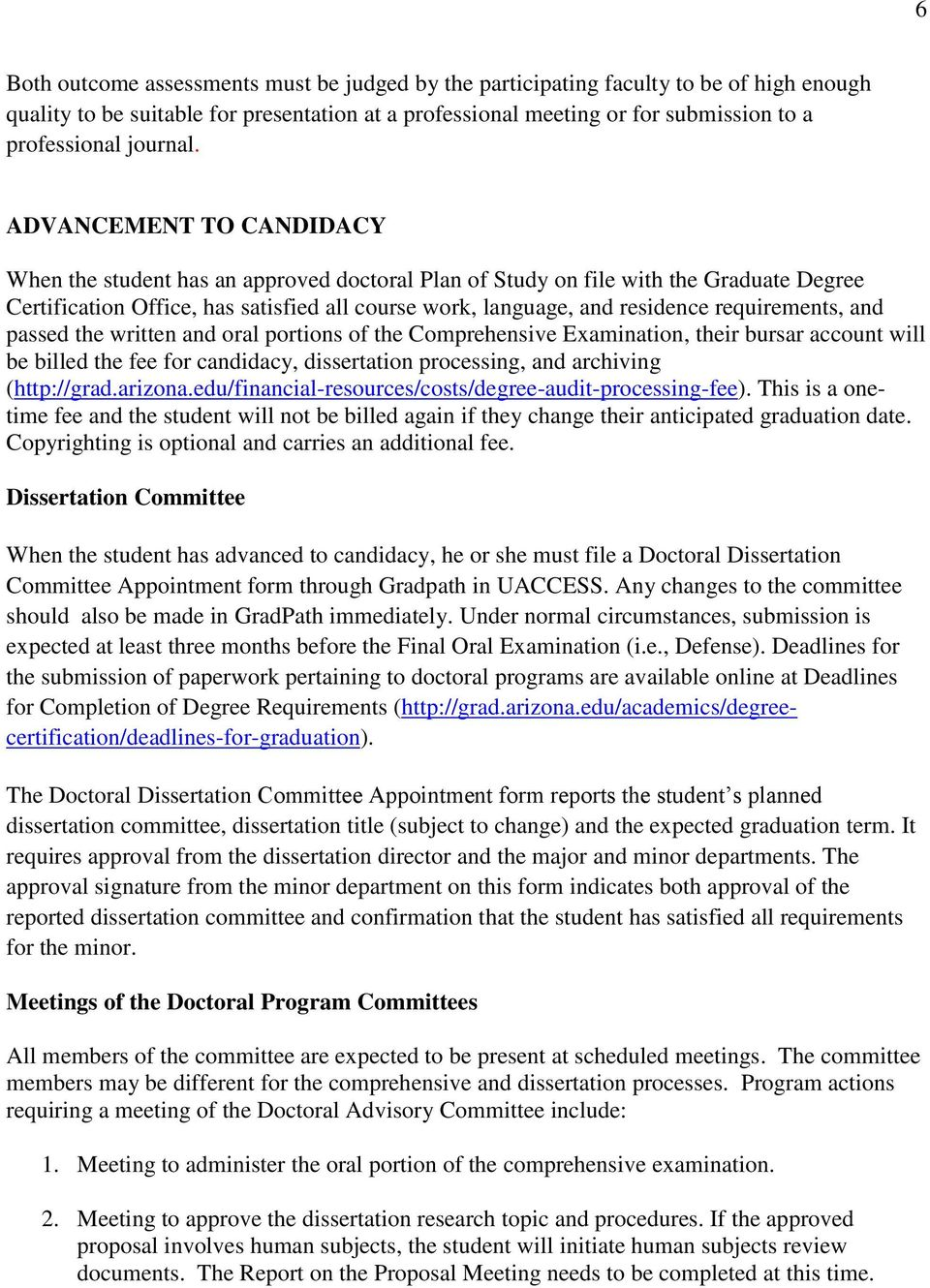 ADVANCEMENT TO CANDIDACY When the student has an approved doctoral Plan of Study on file with the Graduate Degree Certification Office, has satisfied all course work, language, and residence