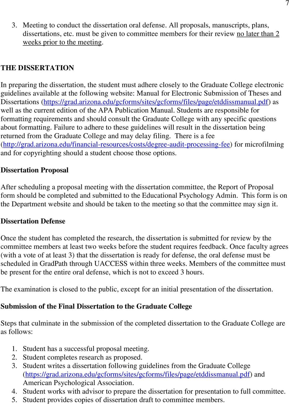 THE DISSERTATION In preparing the dissertation, the student must adhere closely to the Graduate College electronic guidelines available at the following website: Manual for Electronic Submission of