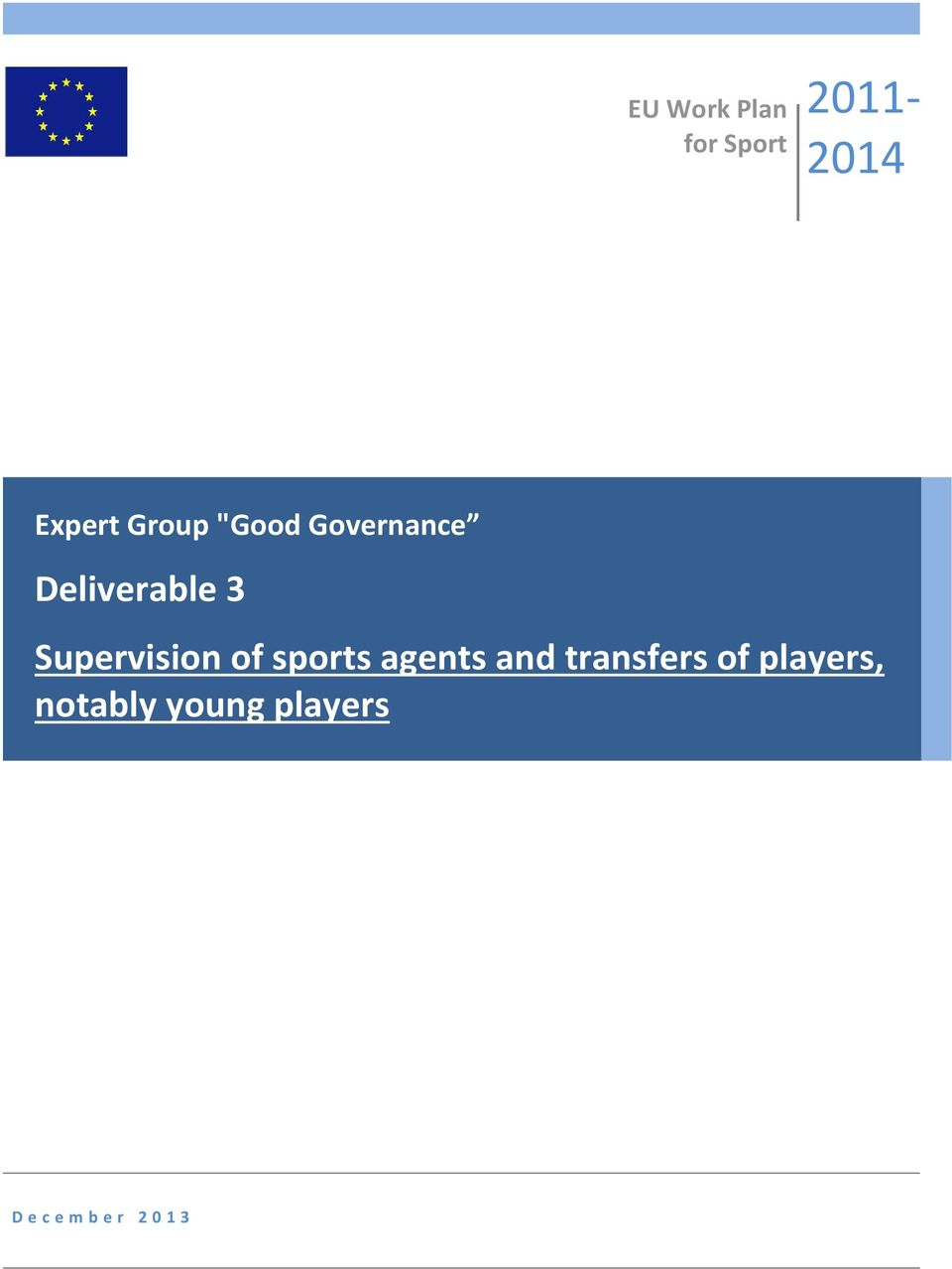 Supervision of sports agents and transfers