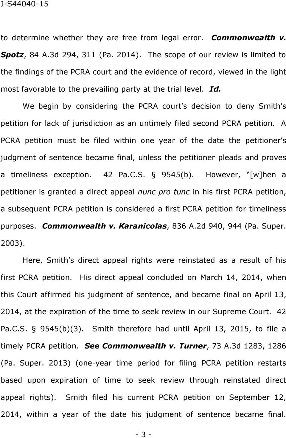 We begin by considering the PCRA court s decision to deny Smith s petition for lack of jurisdiction as an untimely filed second PCRA petition.