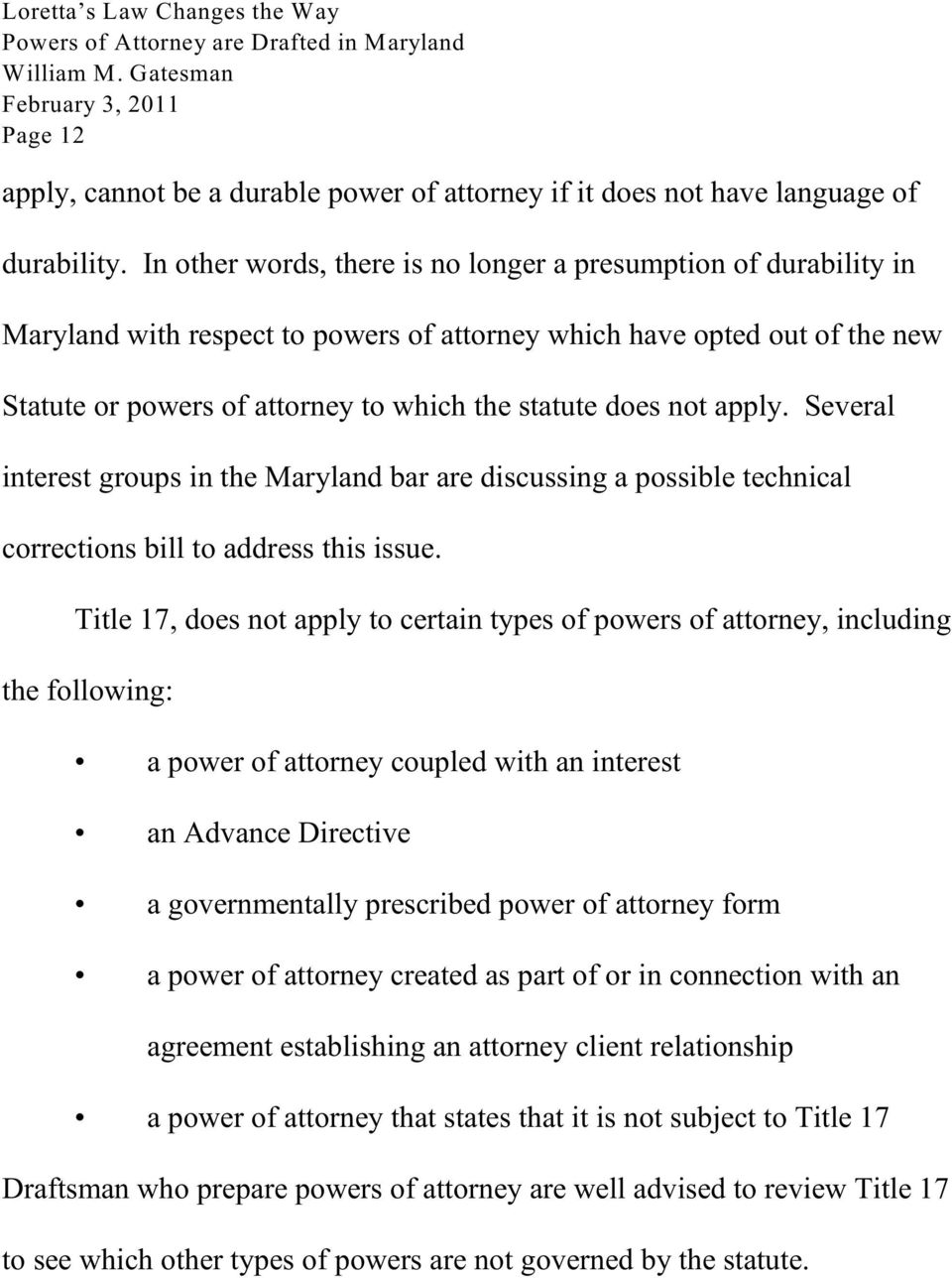 not apply. Several interest groups in the Maryland bar are discussing a possible technical corrections bill to address this issue.