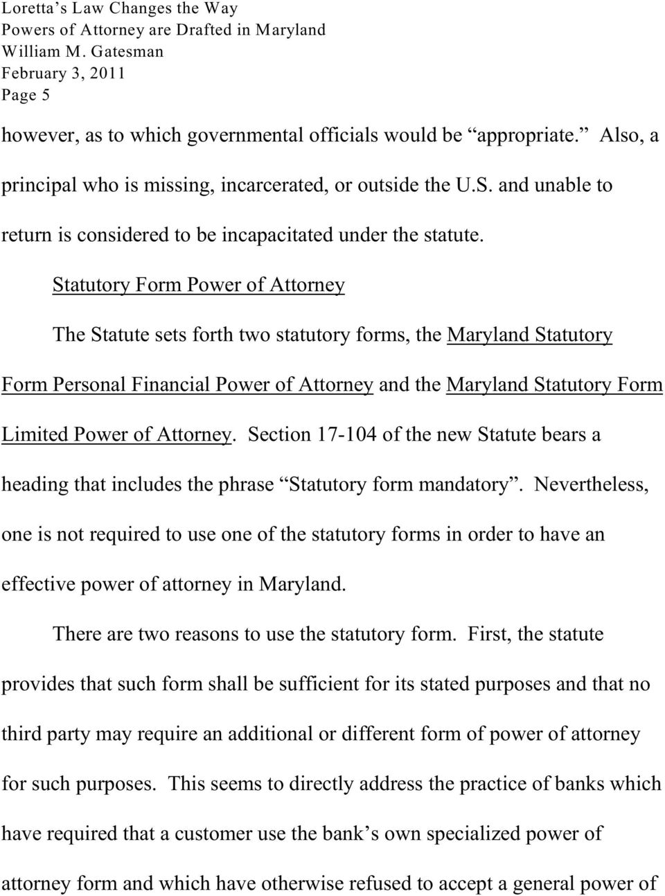 Statutory Form Power of Attorney The Statute sets forth two statutory forms, the Maryland Statutory Form Personal Financial Power of Attorney and the Maryland Statutory Form Limited Power of Attorney.