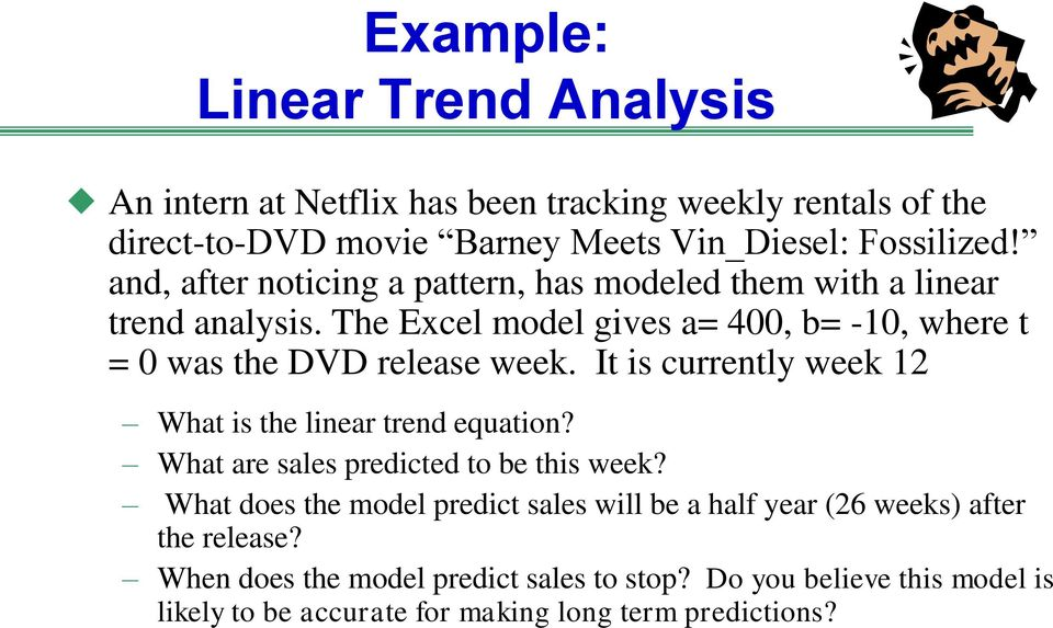 It is currently week 12 What is the linear trend equation? What are sales predicted to be this week?