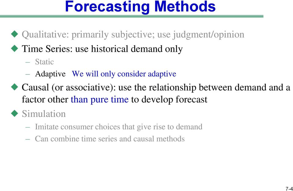 use the relationship between demand and a factor other than pure time to develop forecast