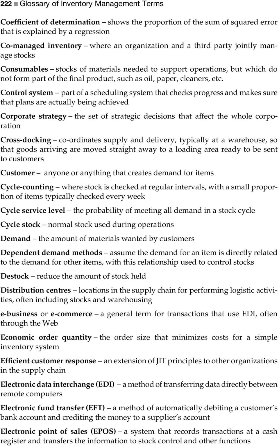 Control system part of a scheduling system that checks progress and makes sure that plans are actually being achieved Corporate strategy thesetofstrategicdecisionsthataffectthewholecorporation
