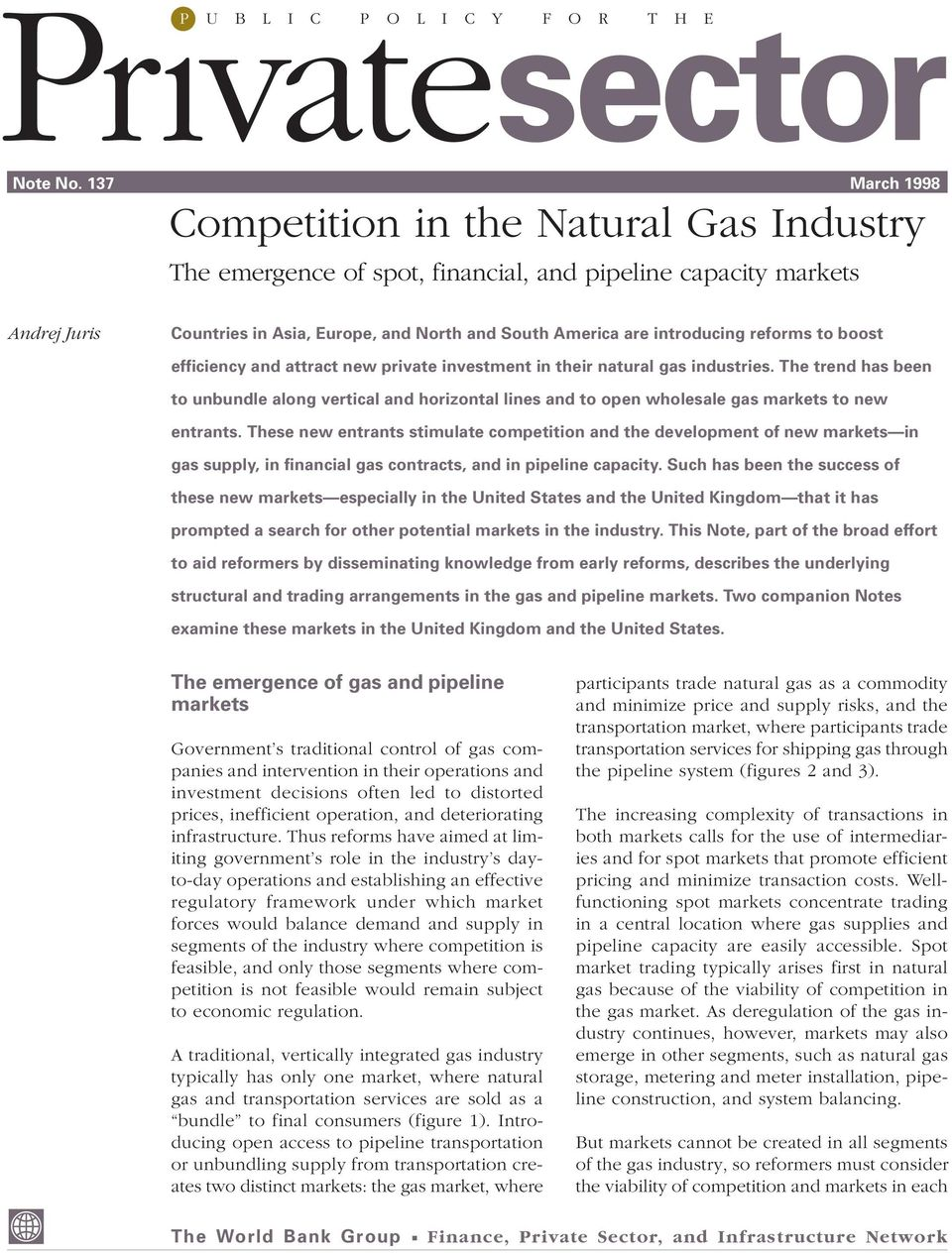 introducing reforms to boost efficiency and attract new private investment in their natural gas industries.
