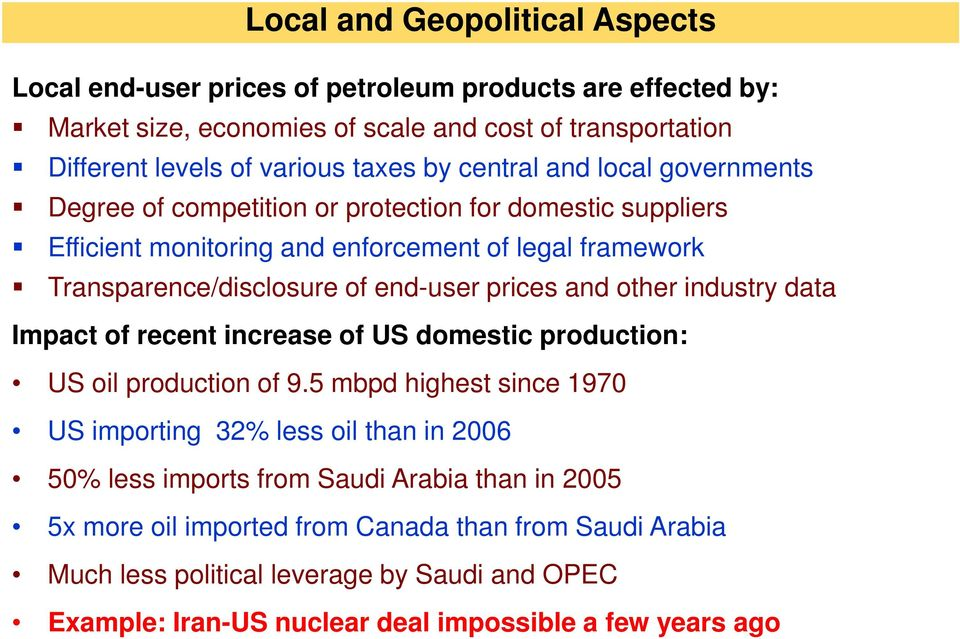 prices and other industry data Impact of recent increase of US domestic production: US oil production of 9.