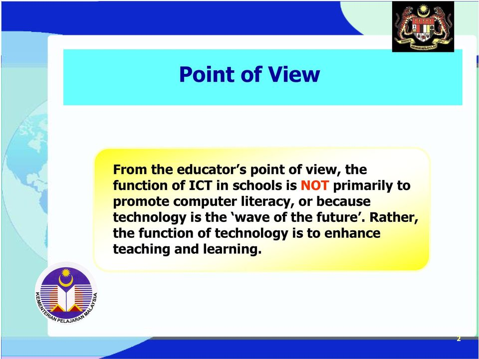 literacy, or because technology is the wave of the future.
