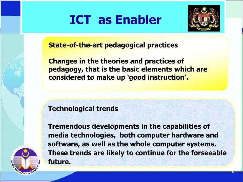 Technological trends Tremendous developments in the capabilities of media technologies, both computer
