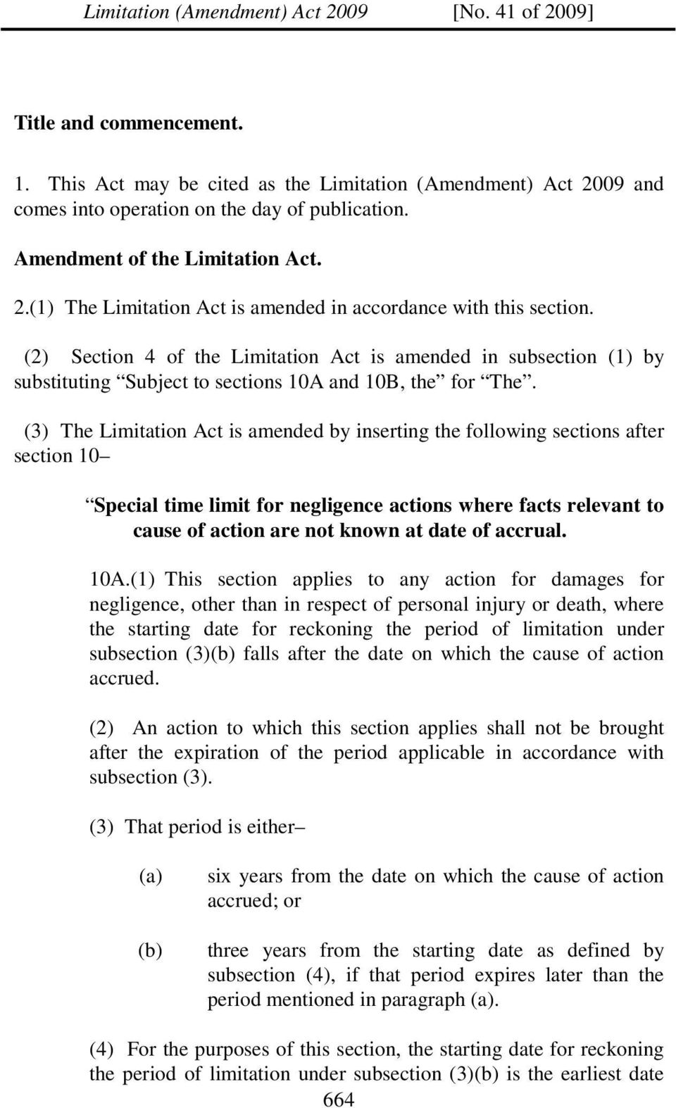 (3) The Limitation Act is amended by inserting the following sections after section 10 Special time limit for negligence actions where facts relevant to cause of action are not known at date of