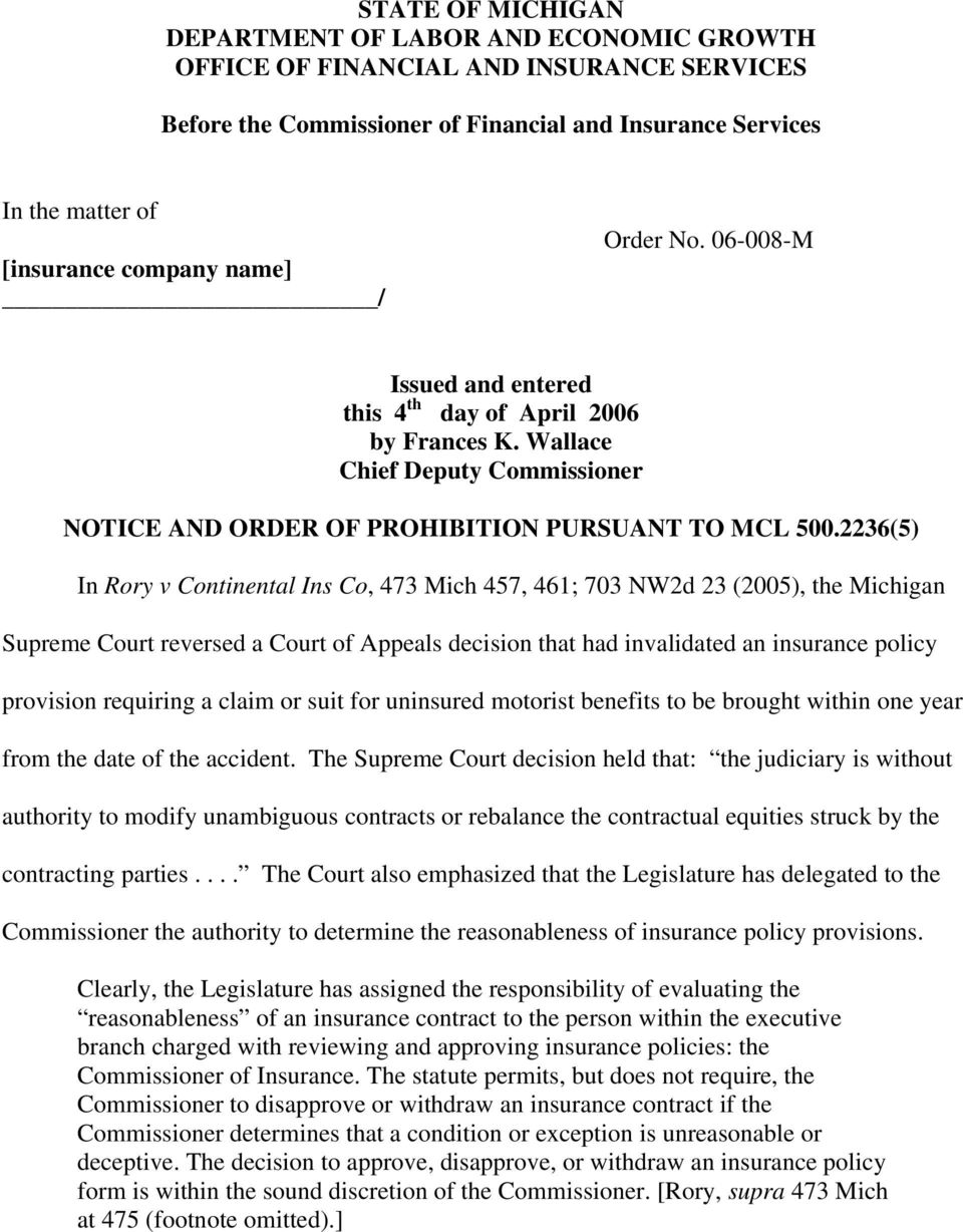 2236(5) In Rory v Continental Ins Co, 473 Mich 457, 461; 703 NW2d 23 (2005), the Michigan Supreme Court reversed a Court of Appeals decision that had invalidated an insurance policy provision