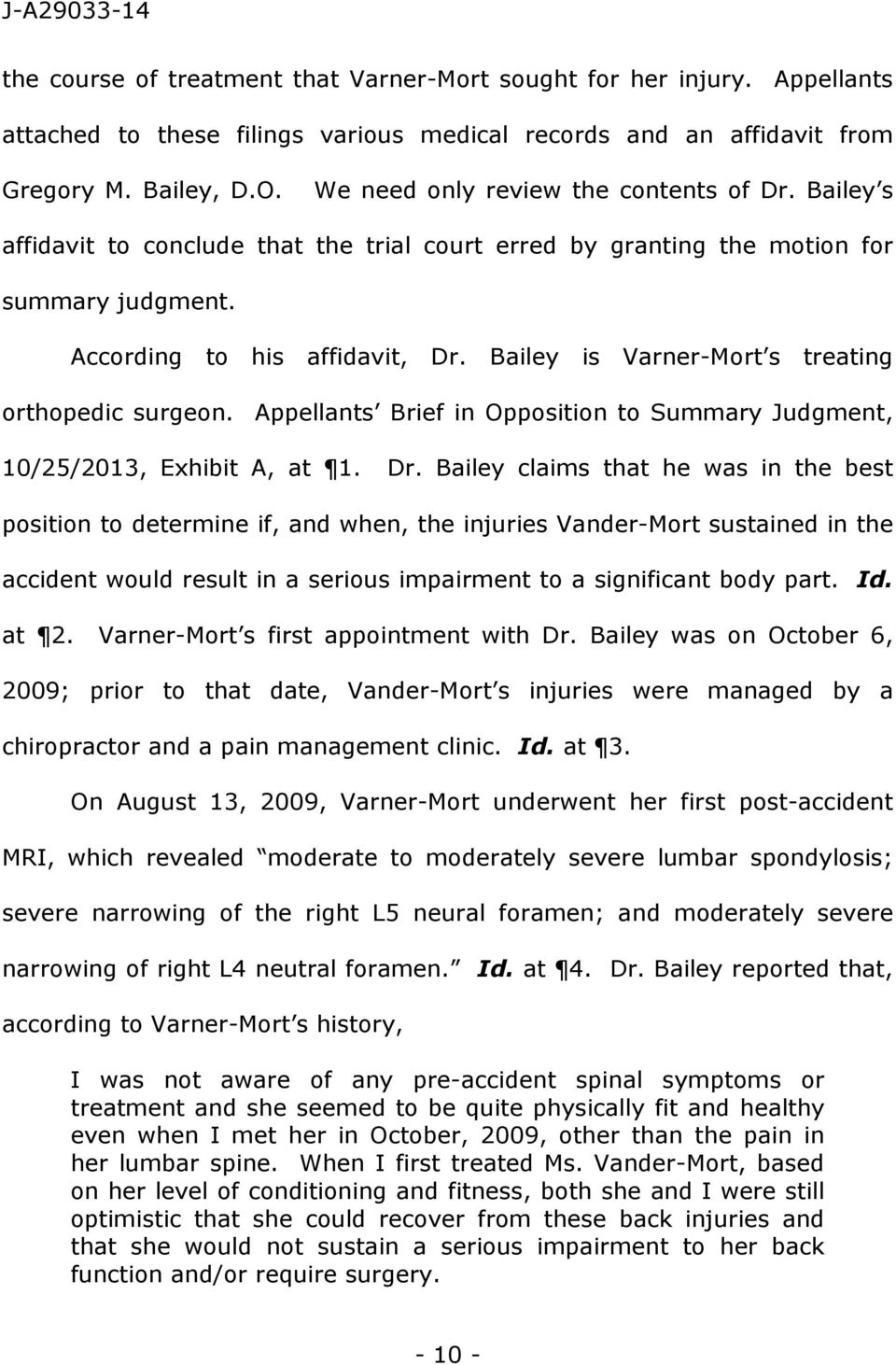 Bailey is Varner-Mort s treating orthopedic surgeon. Appellants Brief in Opposition to Summary Judgment, 10/25/2013, Exhibit A, at 1. Dr.