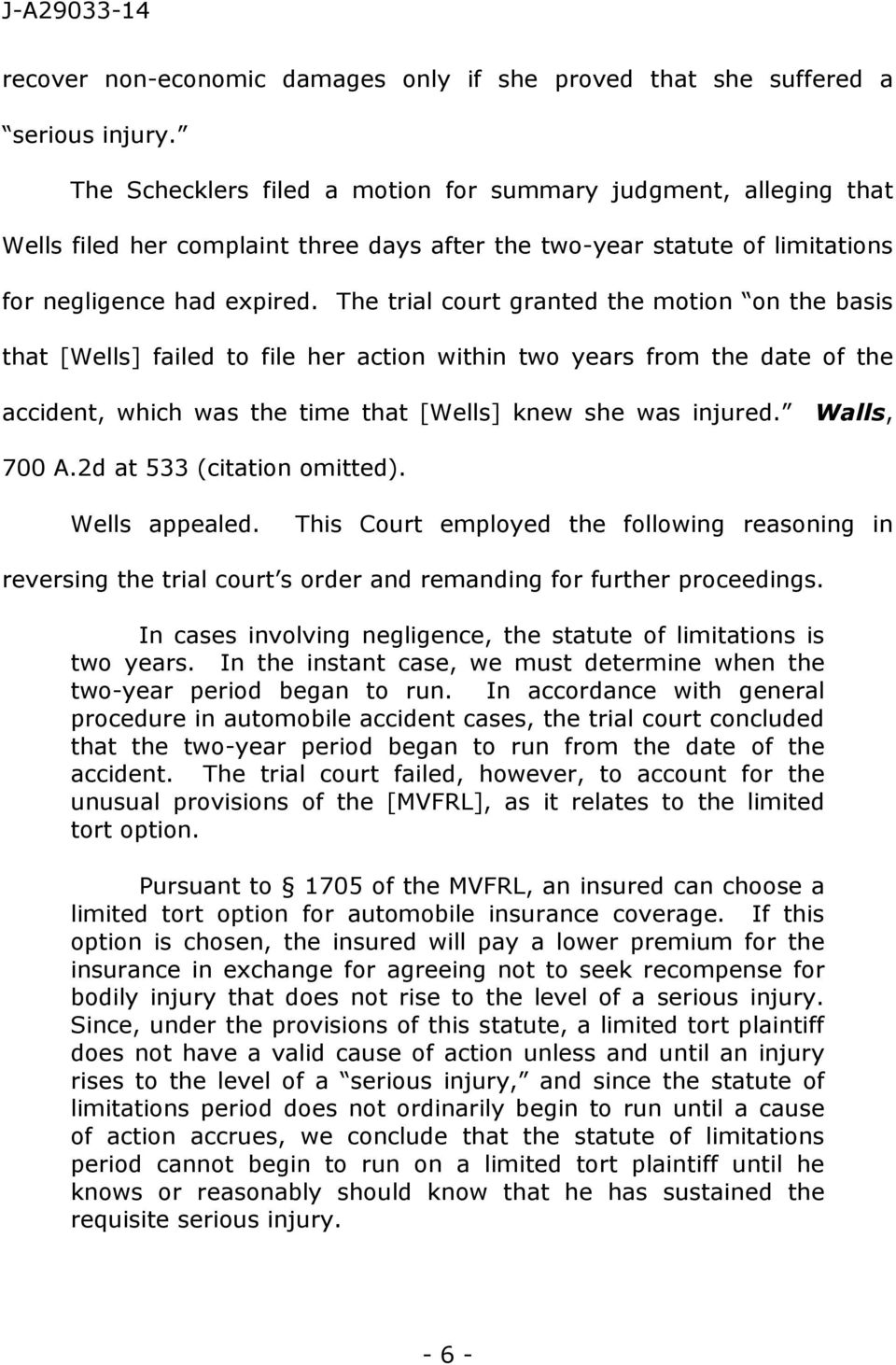 The trial court granted the motion on the basis that [Wells] failed to file her action within two years from the date of the accident, which was the time that [Wells] knew she was injured.