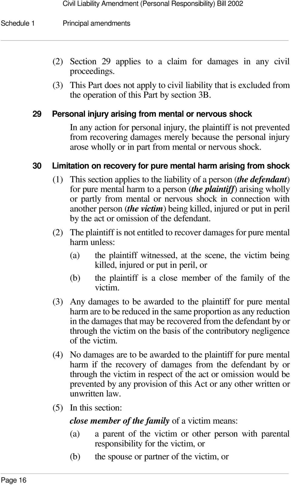 29 Personal injury arising from mental or nervous shock In any action for personal injury, the plaintiff is not prevented from recovering damages merely because the personal injury arose wholly or in