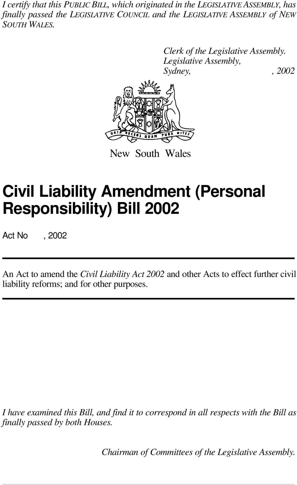 Legislative Assembly, Sydney,, 2002 New South Wales Civil Liability Amendment (Personal Responsibility) Bill 2002 Act No, 2002 An Act to amend the Civil