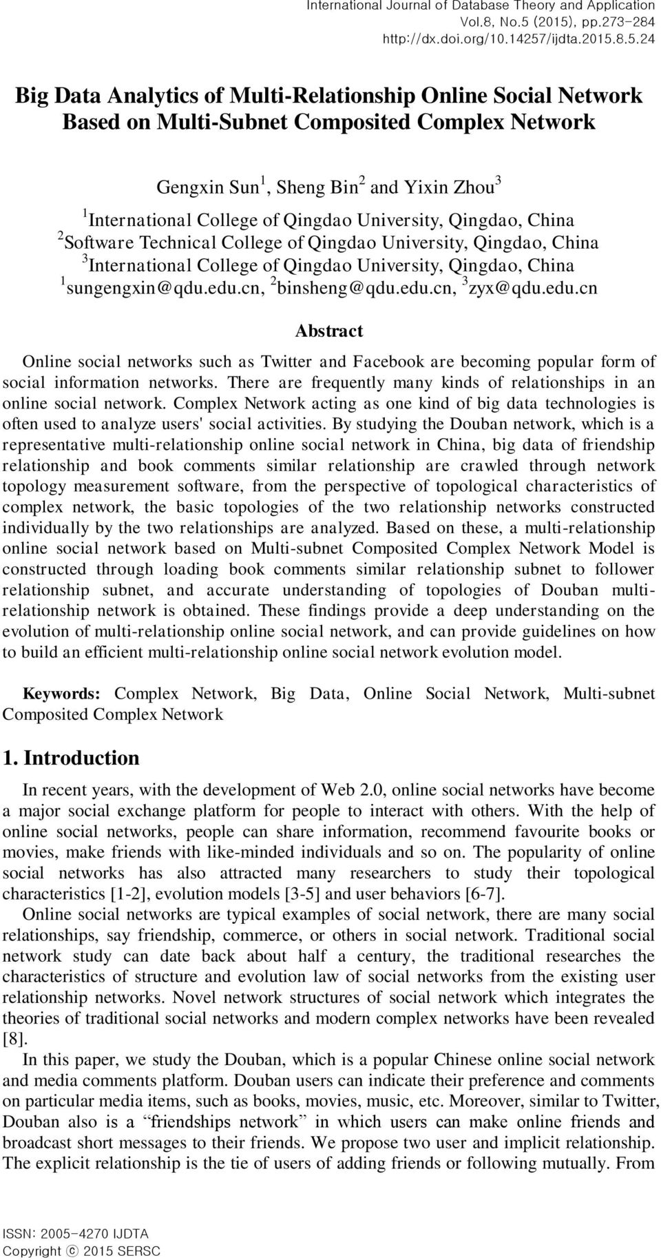 8.5.24 Big Data Analytics of Multi-Relationship Online Social Network Based on Multi-Subnet Composited Complex Network Gengxin Sun 1, Sheng Bin 2 and Yixin Zhou 3 1 International College of Qingdao