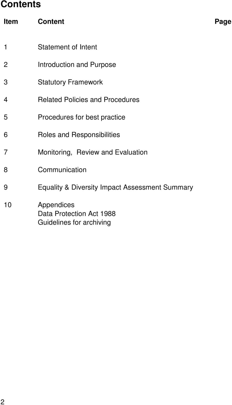 Responsibilities 7 Monitoring, Review and Evaluation 8 Communication 9 Equality &