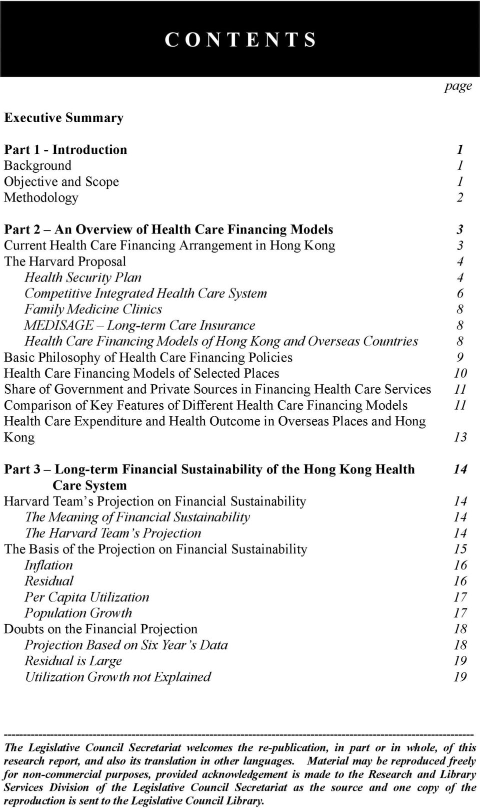 Financing Models of Hong Kong and Overseas Countries 8 Basic Philosophy of Health Care Financing Policies 9 Health Care Financing Models of Selected Places 10 Share of Government and Private Sources