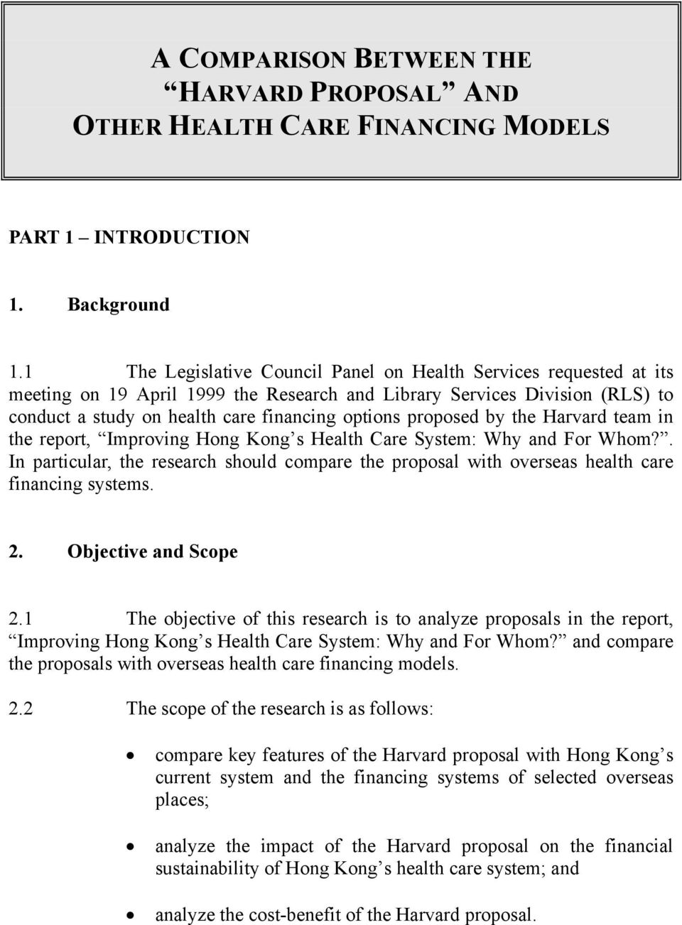 proposed by the Harvard team in the report, Improving Hong Kong s Health Care System: Why and For Whom?