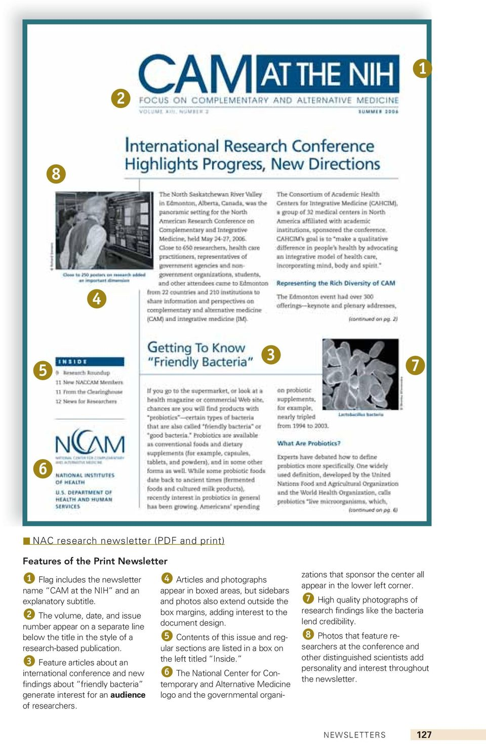3 Feature articles about an international conference and new findings about friendly bacteria generate interest for an audience of researchers.