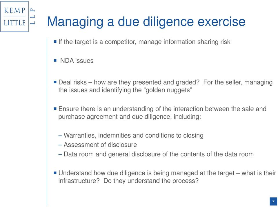 agreement and due diligence, including: Warranties, indemnities and conditions to closing Assessment of disclosure Data room and general disclosure of