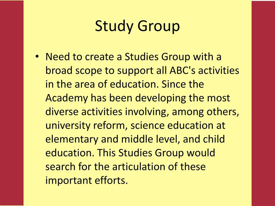 Since the Academy has been developing the most diverse activities involving, among others,