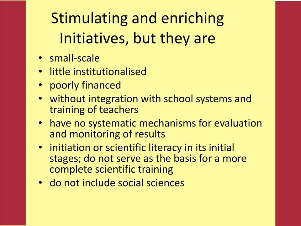 mechanisms for evaluation and monitoring of results initiation or scientific literacy in its
