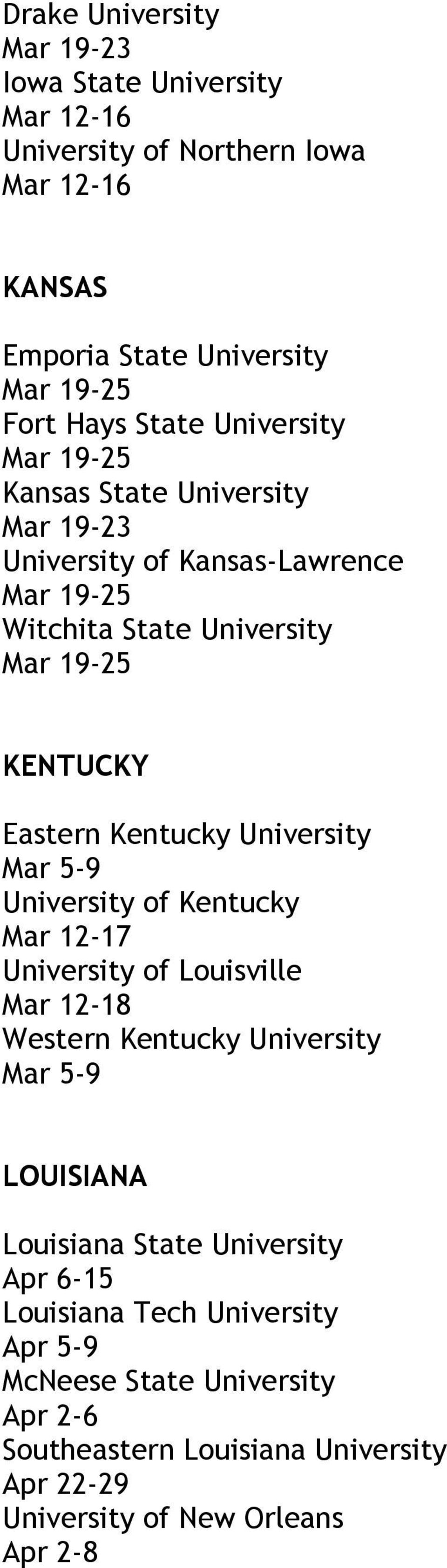 of Kentucky University of Louisville Western Kentucky University LOUISIANA Louisiana State University Apr 6-15 Louisiana Tech
