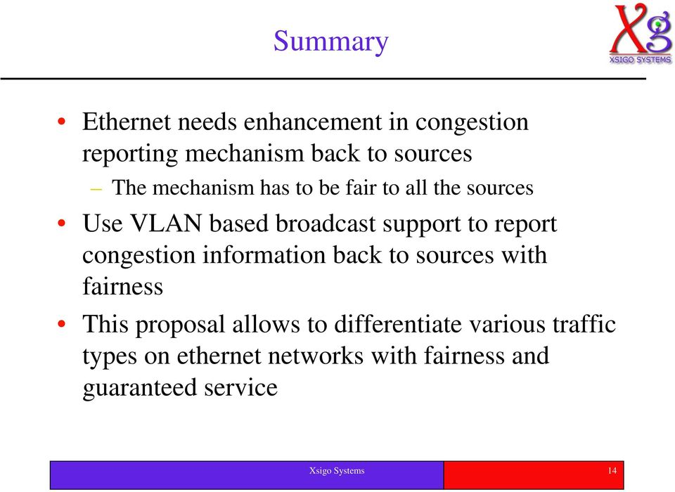 congestion information back to sources with fairness This proposal allows to differentiate